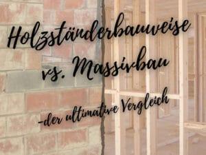 Read more about the article Holzständerbauweise vs. Massivbau – der ultimative Vergleich